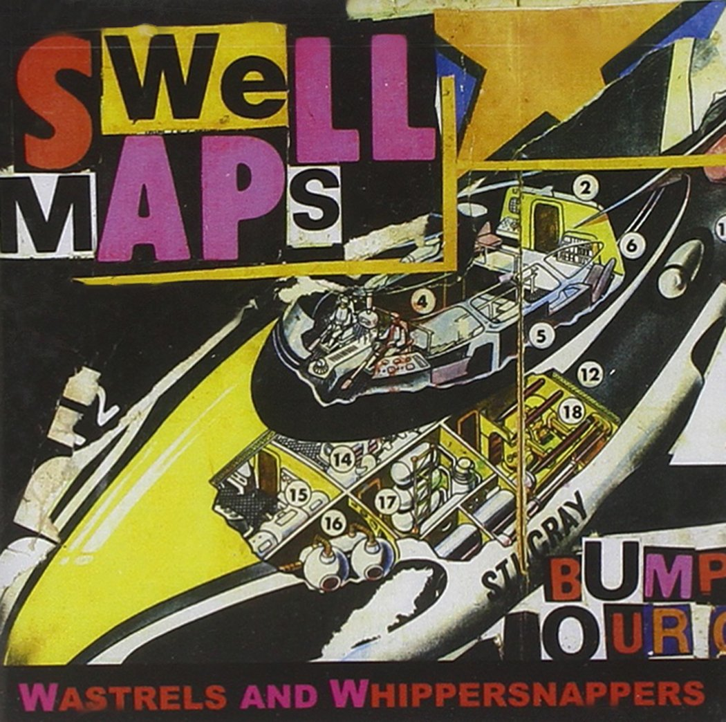 CD Review Swell Maps, Wastrels And Whippersnappers