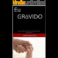 EU GRÁVIDO!!!: GERANDO FILHOS PARA O REINO (PATERNIDADE ESPIRITUAL Livro 1)