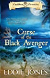 Curse of the Black Avenger (Caribbean Chronicles) (Volume 1)