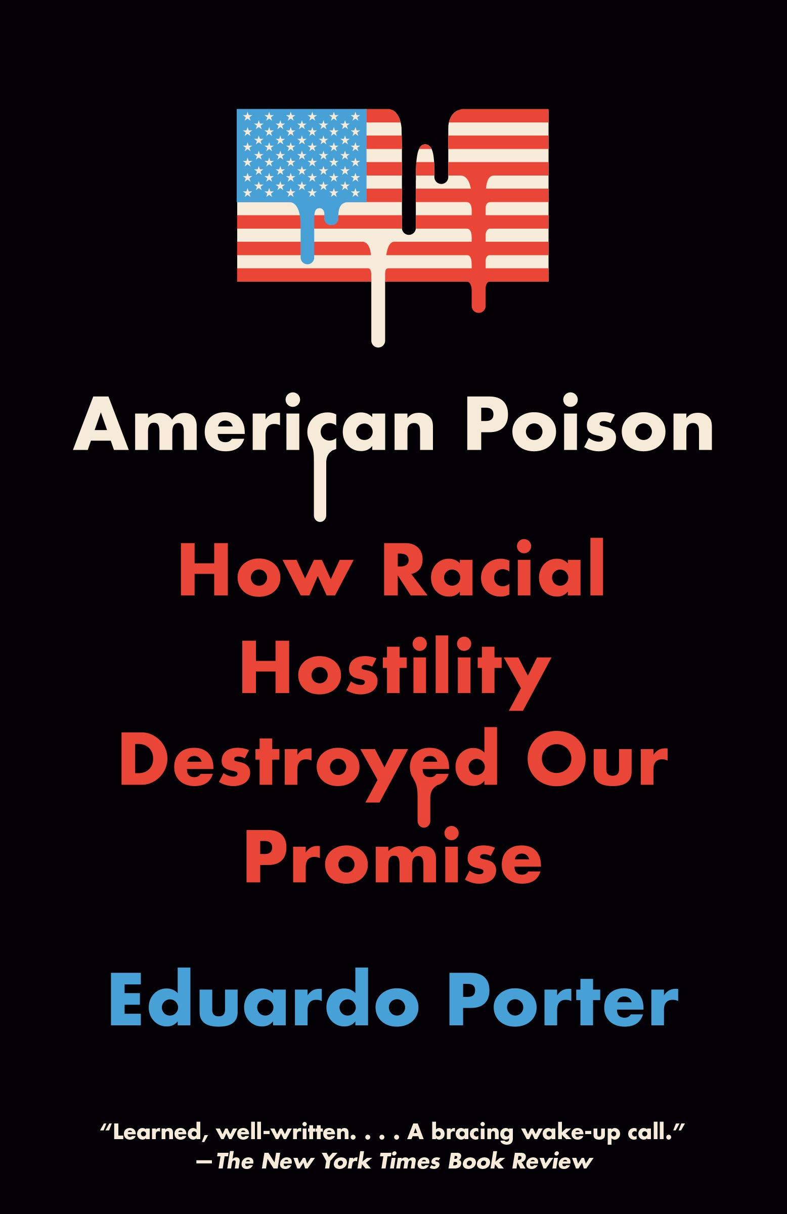 American Poison: How Racial Hostility Destroyed Our Promise ...