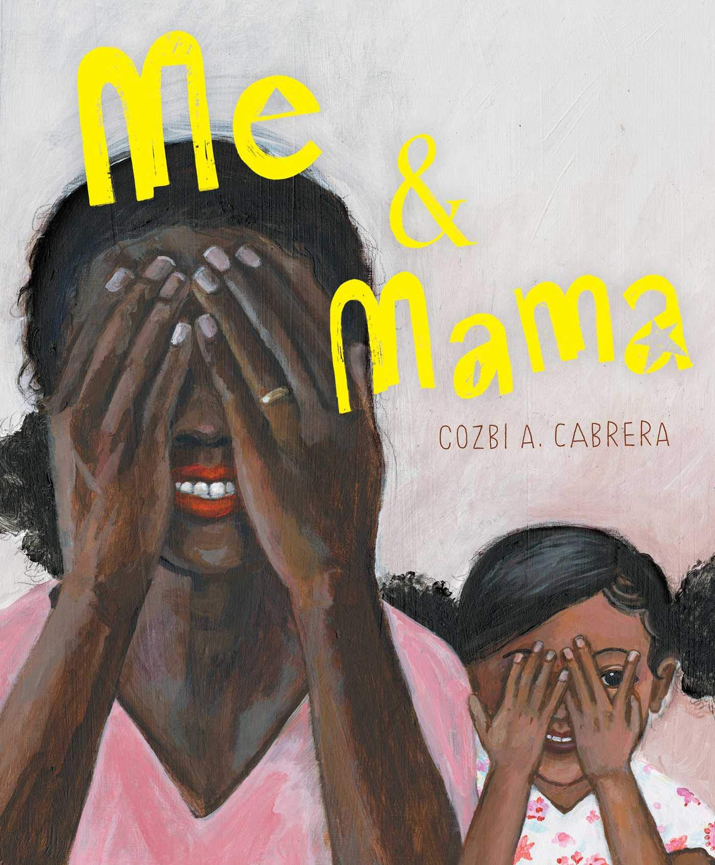 Me & Mama: Cabrera, Cozbi A., Cabrera, Cozbi A.: 9781534454217: Amazon.com:  Books