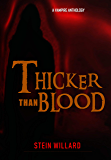Thicker than Blood: A Vampire Anthology