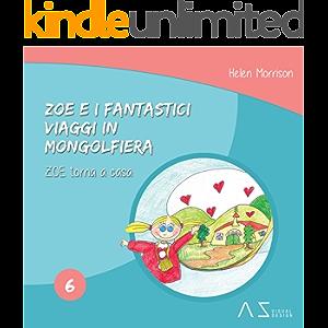 Libri per bambini: Zoe torna a casa: Zoe e i fantastici viaggi in mongolfiera (libri per bambini, storie della…