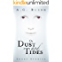 Of Dust and Tides