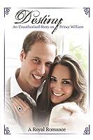 Destiny: An Unauthorized Story on Prince William