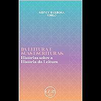 Da leitura e suas escrituras: história sobre a História da Leitura