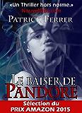 Le baiser de Pandore: L'intégrale (French Edition)