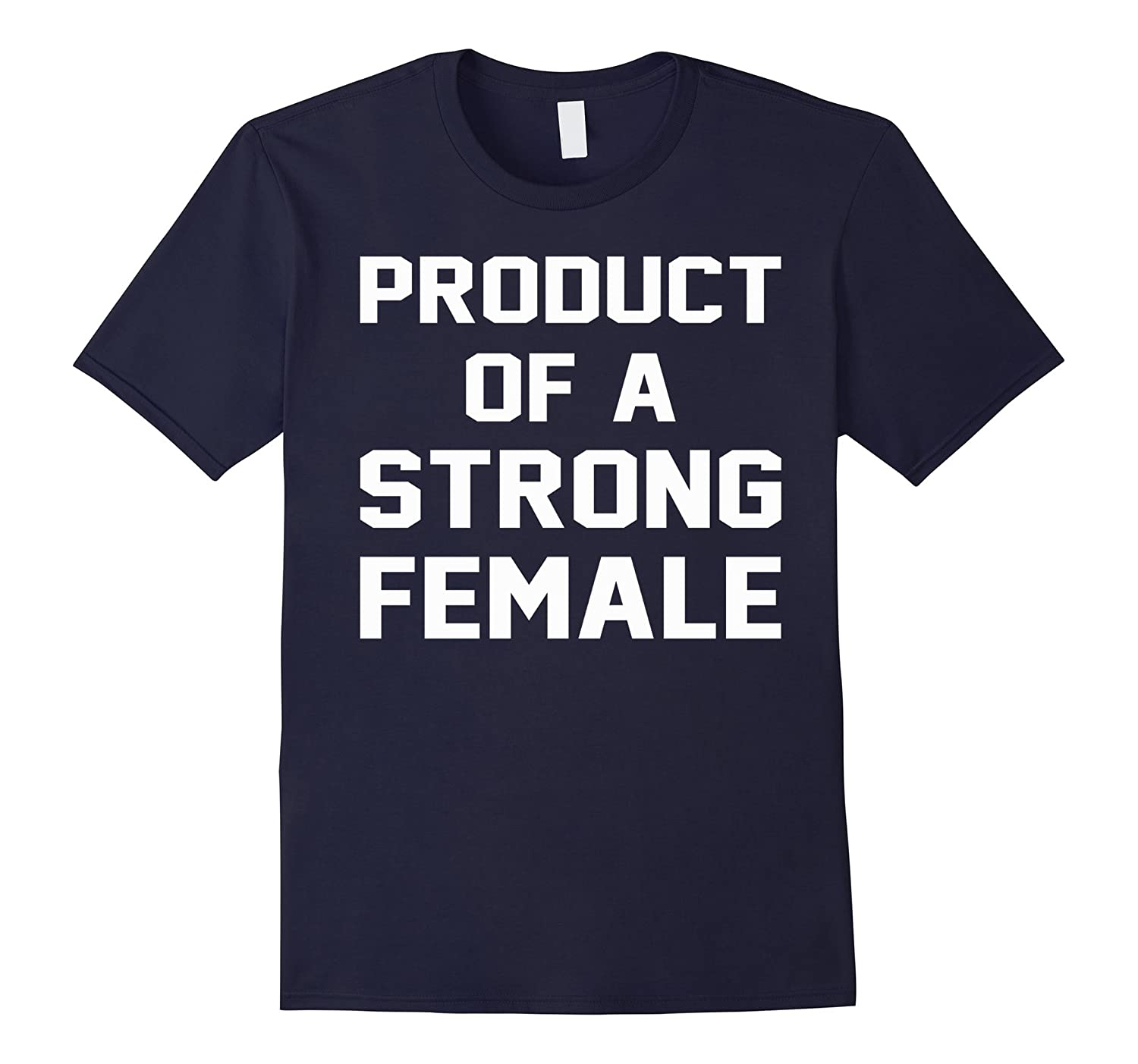 Product Of A Strong Female Hot Womans Slogan T-Shirt-Vaci