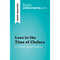 Love in the Time of Cholera by Gabriel García Márquez (Book Analysis): Detailed Summary, Analysis and Reading Guide…