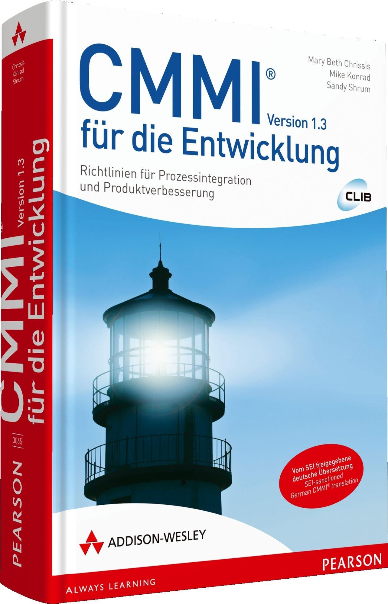 CMMI 1.3 für die Entwicklung: Richtlinien für Prozessintegration und Produktverbesserung (Sonstige Bücher AW)