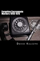 Forgotten Sacramento Murders 1940-1976 Paperback