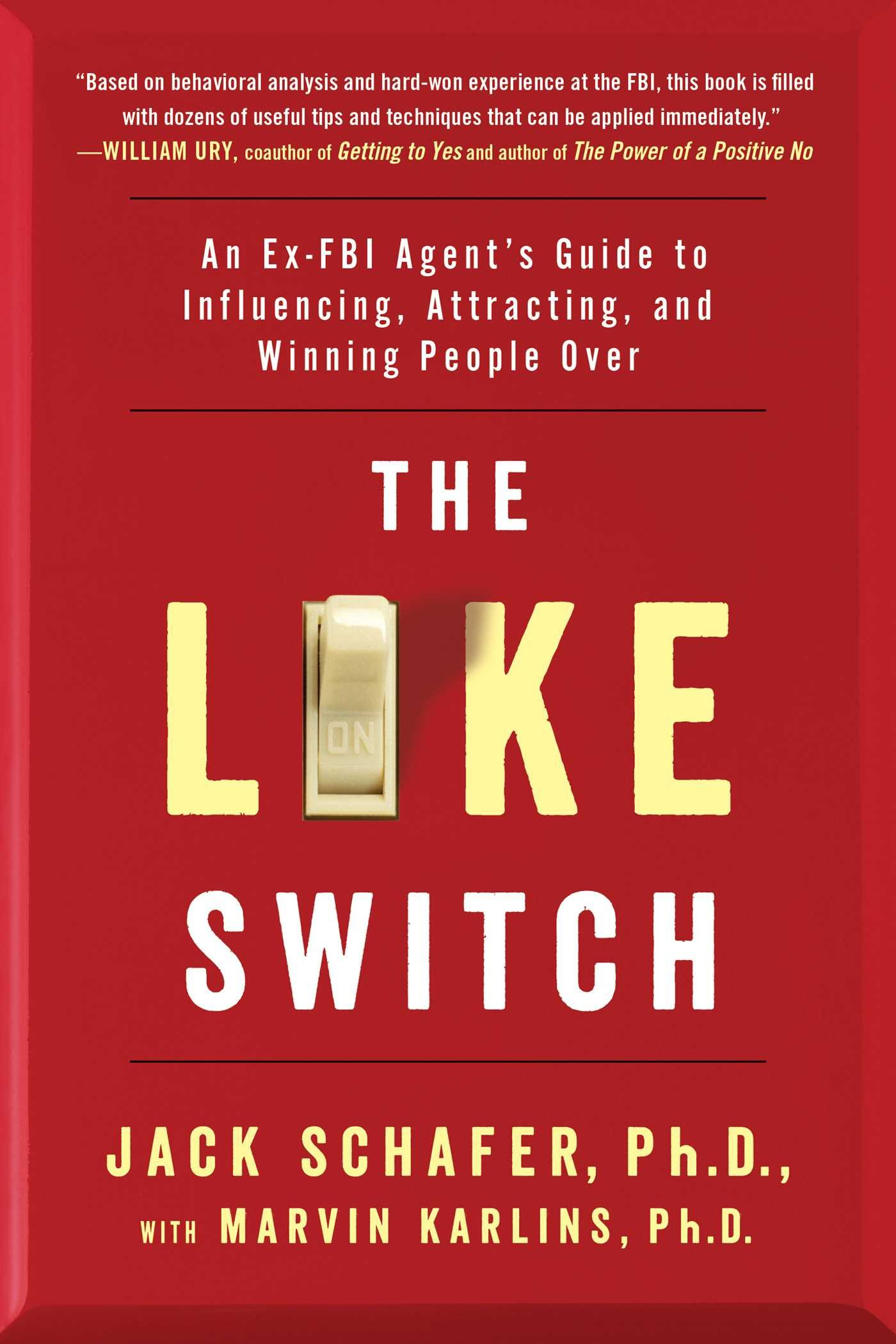 The Like Switch: An Ex-FBI Agent's Guide to Influencing, Attracting, and  Winning People Over: Jack Schafer, Marvin Karlins: 9781476754482:  Amazon.com: Books