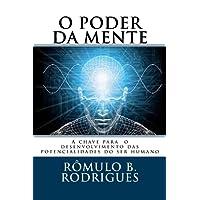 O Poder Da Mente: A Chave Para O Desbloqueio Das Potencialidades Do Ser Humano