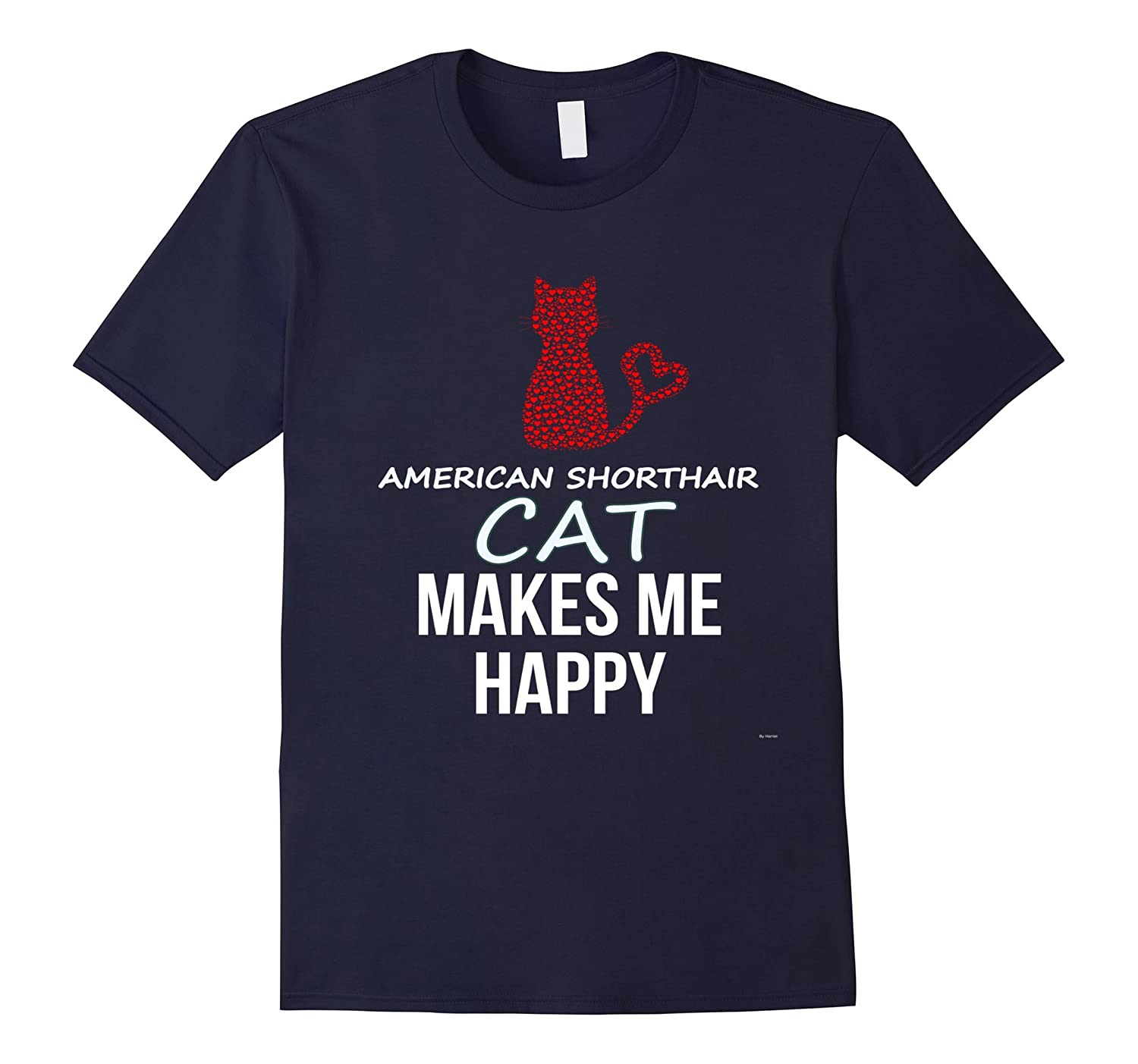 My American Shorthair Cat Makes Me Happy Tee Shirt-AZP