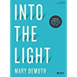 Into the Light - Bible Study Book: A Biblical Approach to Healing from the Past