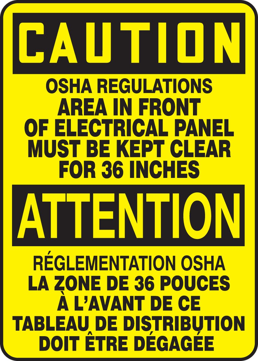 Accuform CAUTION OSHA REGULATIONS AERA IN FRONT OF ELECTRICAL PANEL MUST BE KEPT CLEAR FOR 36 INCHES (BILINGUAL FRENCH)