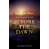Before the Dawn: Book 2 of The Grayson Trilogy - a series of mysterious and romantic adventure stories.