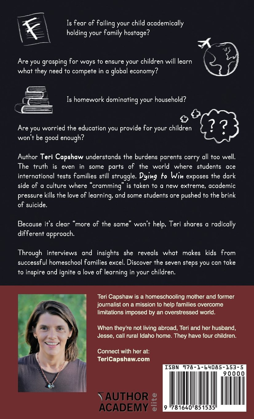 d294ee32 Dying to Win: How to Inspire and Ignite Your Child's Love of Learning in an  Overstressed World: Teri Capshaw, Sam Sorbo: 9781640851535: Amazon.com:  Books