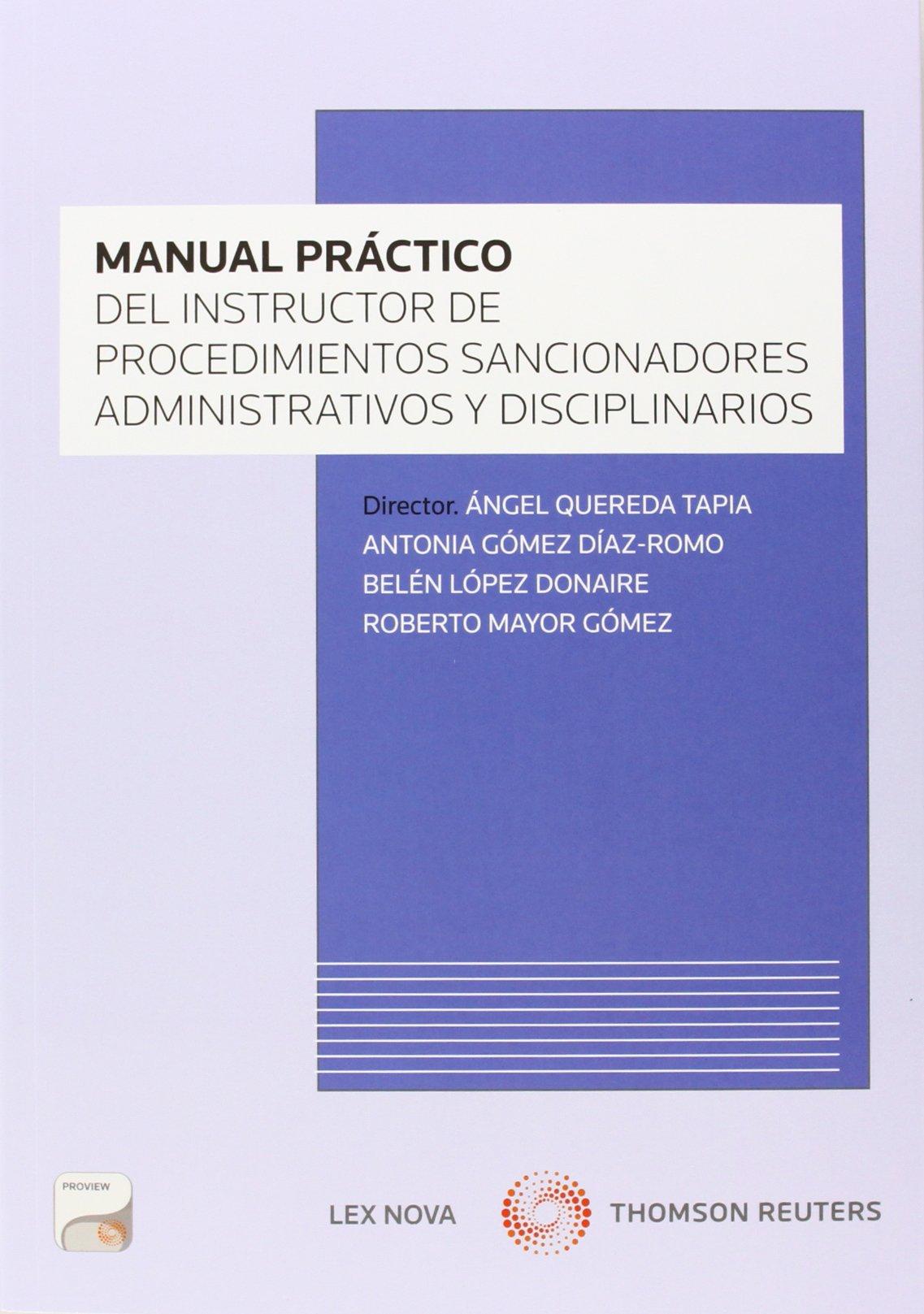 Manual práctico del instructor de los procedimientos sancionadores  administrativos y disciplinarios (Papel+e-book): Amazon.co.uk: Antonia  Gómez Díaz-Romo, ...