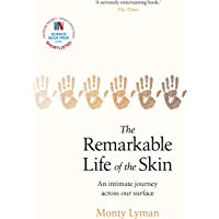The Remarkable Life of the Skin: An intimate journey across our surface