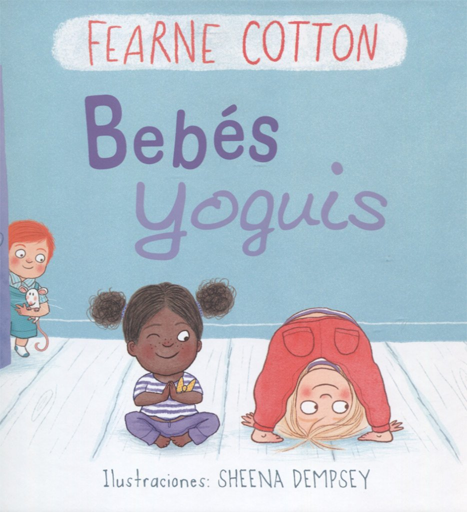 Bebes yoguis (Spanish Edition): Fearne Cotton, Sheena ...