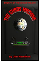 The Chaos Machine (The Chaos Trilogy Book 1) Kindle Edition