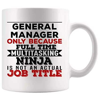 Amazon.com: General Manager Mug Best Coffee Cup Gift Because ...