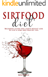 Sirtfood Diet: Beginner's guide for a rapid weight loss to live a long and healthy life