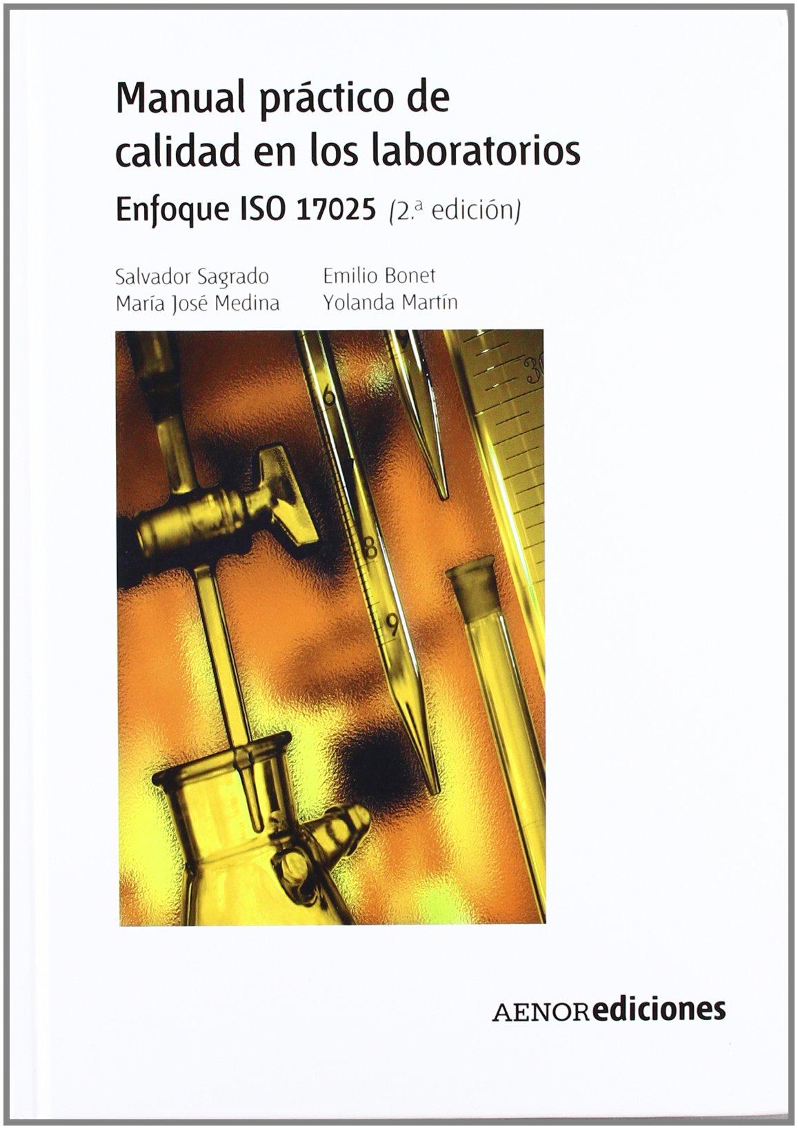 Manual pr?ctico de calidad en los laboratorios. Enfoque ISO 17025. 2.?  edici?n: Amazon.co.uk: María José Medina, Emilio Bonet, Yolanda Martín  Salvador ...