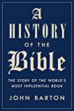 A History of the Bible: The Story of the World's