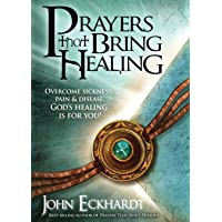Prayers That Bring Healing: Overcome Sickness, Pain, and Disease. God's Healing is for You! (Prayers for Spiritual…
