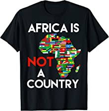 Africa Is NOT A Country T-Shirt | Africa Is A Continent