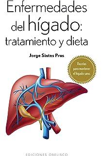 Enfermedades del higado: tratamiento y dieta (Spanish Edition)