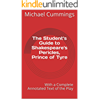 The Student's Guide to Shakespeare's Pericles, Prince of Tyre: With a Complete Annotated Text of the Play