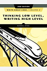 Write Great Code, Volume 2, 2nd Edition: Thinking Low-Level, Writing High-Level Kindle Edition