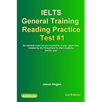 IELTS General Training Reading Practice Test #1. An example exam for you to practise in your spare time.: Created by IELTS teachers for their students, ... General Training Reading Practice Tests)
