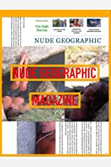 Nude Geographic, Oct 2014 The High Sierras: Nude Geographic Magazine, October 2014 - trying mescaline tea and natural hot-springs Kindle Edition