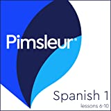 Spanish Level 1 Lessons 6-10: Learn to Speak and Understand Spanish with Pimsleur Language Programs