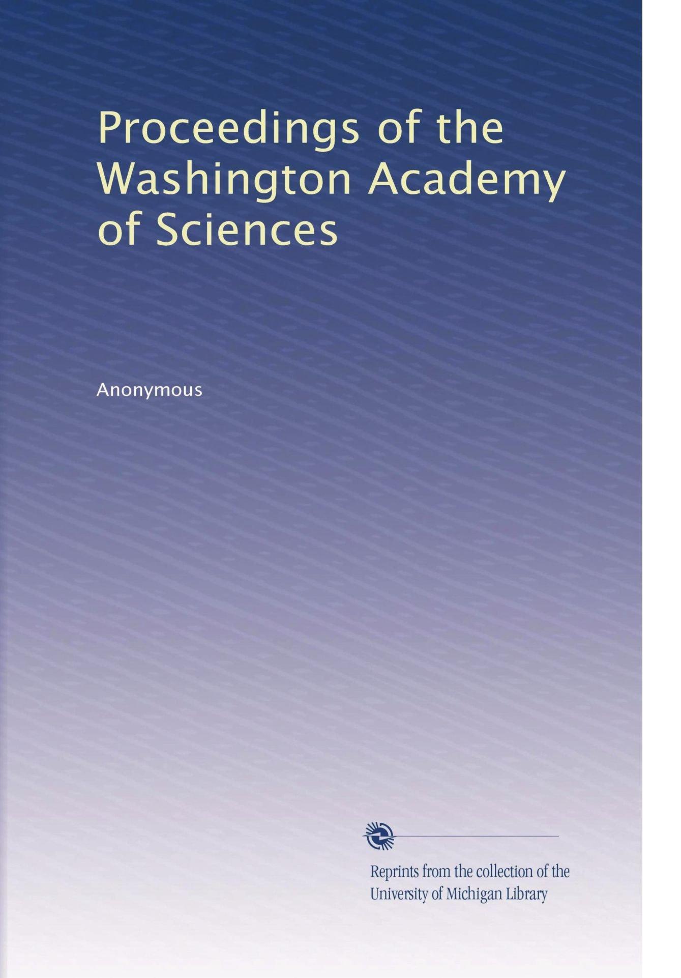 Read Online Proceedings of the Washington Academy of Sciences (Volume 9) PDF