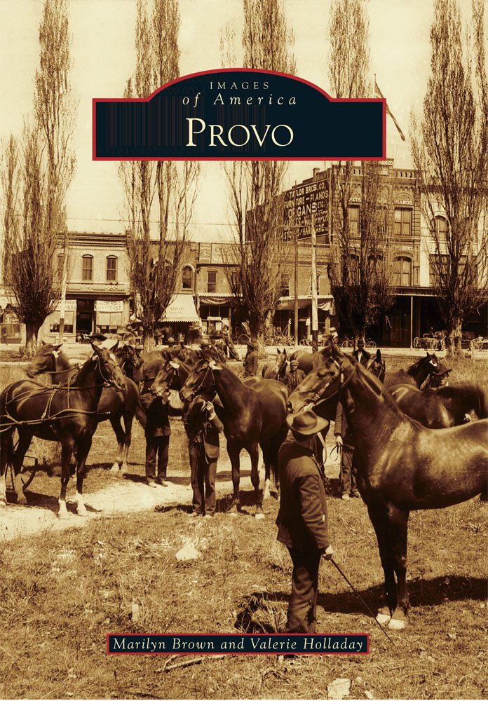 Provo (Images of America) PDF ePub ebook