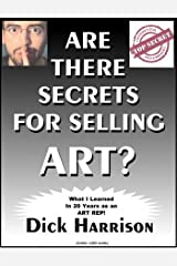 Are There Secrets for Selling Art?: What I Learned in 20 Years as an Art Rep Kindle Edition