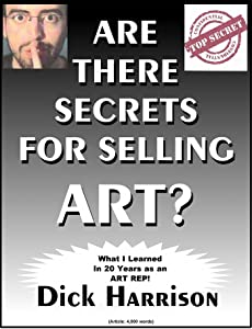 Are There Secrets for Selling Art?: What I Learned in 20 Years as an Art Rep