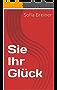 Sie Ihr Glück (German Edition)