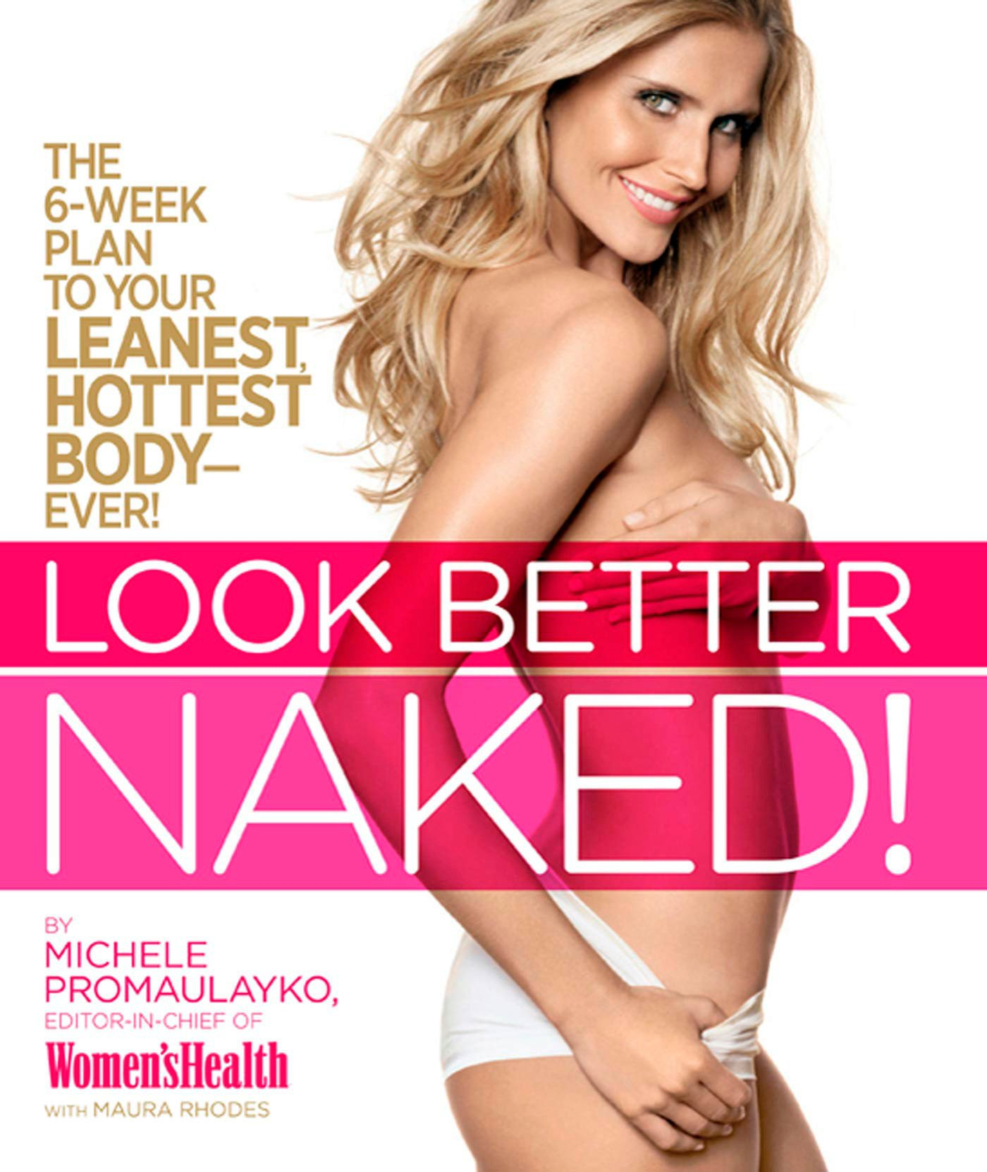 Download Look Better Naked: The 6-week plan to your leanest, hottest body--ever! pdf