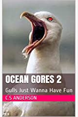 Ocean Gores 2: Gulls Just Wanna Have Fun Kindle Edition