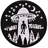 U-Sky Iron on Patches I Want to Leave, Best Design for UFO Fans, Cool for Jackets, Backpacks, Jeans, Clothing, 3 Inch, 2 Different Design Pack