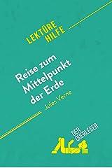 Reise zum Mittelpunkt der Erde von Jules Verne (Lektürehilfe): Detaillierte Zusammenfassung, Personenanalyse und Interpretation (German Edition) Kindle Edition