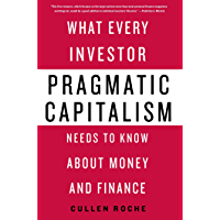 Pragmatic Capitalism: What Every Investor Needs to Know About Money and Finance (English Edition)