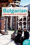 Lonely Planet Bulgarian Phrasebook & Dictionary (Lonely Planet Phrasebook and Dictionary)