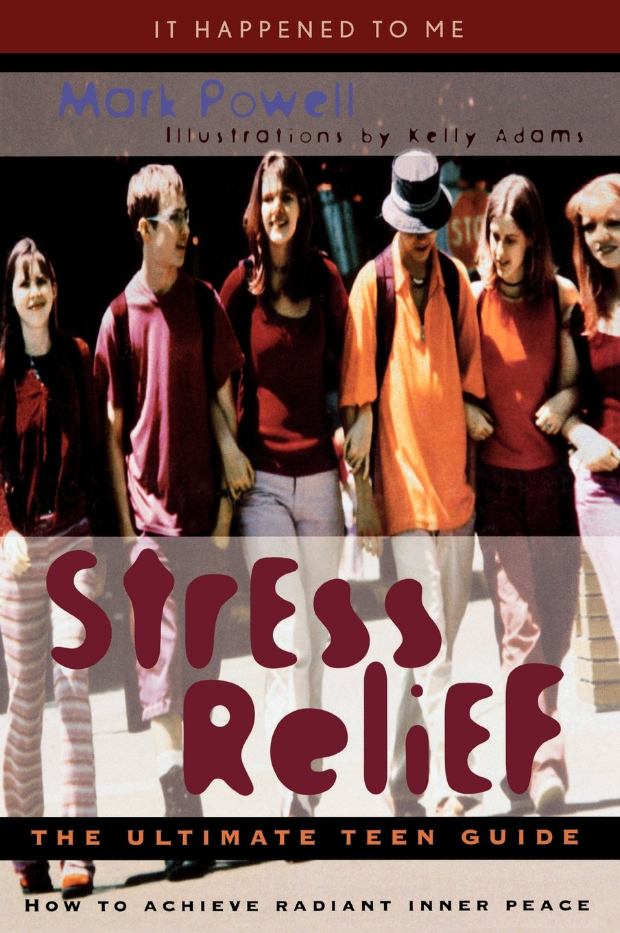 Read Online Stress Relief: The Ultimate Teen Guide (It Happened to Me) PDF